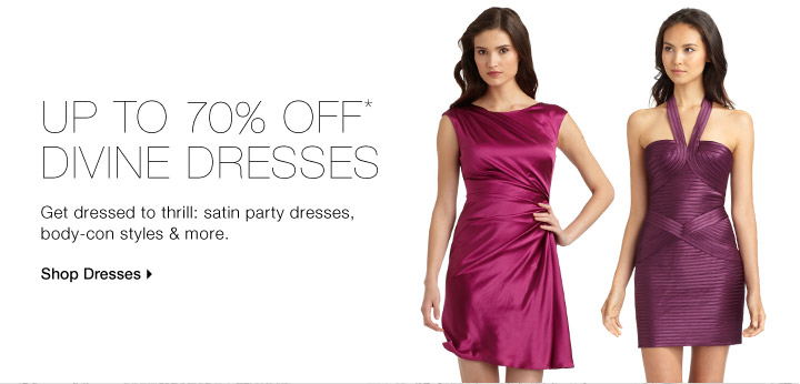 Up to 70% Off* Divine Dresses