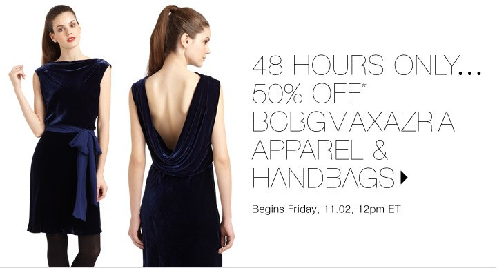 50% Off* BCBGMAXAZRIA…Shop now