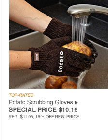 TOP-RATED - Potato Scrubbing Gloves - SPECIAL PRICE $10.16 (REG. $11.95, 15% OFF REG. PRICE)