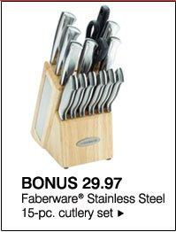 BONUS 29.97 Faberware® Stainless Steel 15-pc. cutlery set.