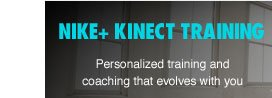 NIKE+ KINECT TRAINING | Personalized training and coaching that evolves with you