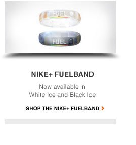 NIKE+ FUELBAND | Now available in White Ice and Black Ice | SHOP THE NIKE+ FUELBAND