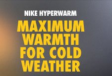 NIKE HYPERWARM | MAXIMUM WARMTH FOR COLD WEATHER