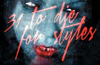 31 to Die for Styles