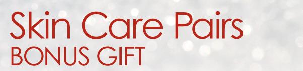 Skin Care Pairs Bonus Gift