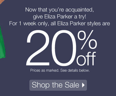 For 1 week only, all Eliza Parker styles are 20% off. Shop the Sale.