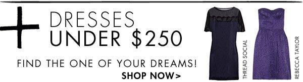 Dresses under $250