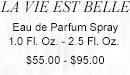 LA VIE EST BELLE  Eau de Parfum Spray 1.0 Fl. Oz. - 2.5 Fl. Oz. $55.00 - $95.00