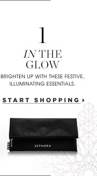 In The Glow. Brighten up with these festive, illuminating essentials. Perfect Glow. Start shopping