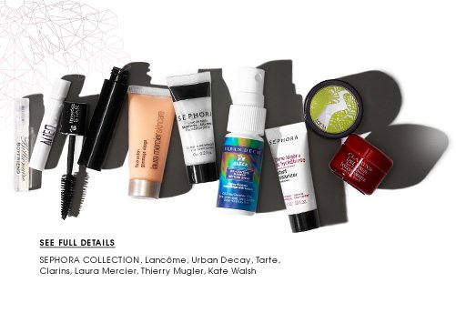 SEPHORA COLLECTION, Lancome, Urban Decay, Tarte, Clarins, Laura Mercier, Thierry Mugler, Kate Walsh. See full details