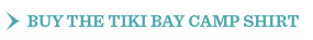 Buy The Tiki Bay Camp Shirt