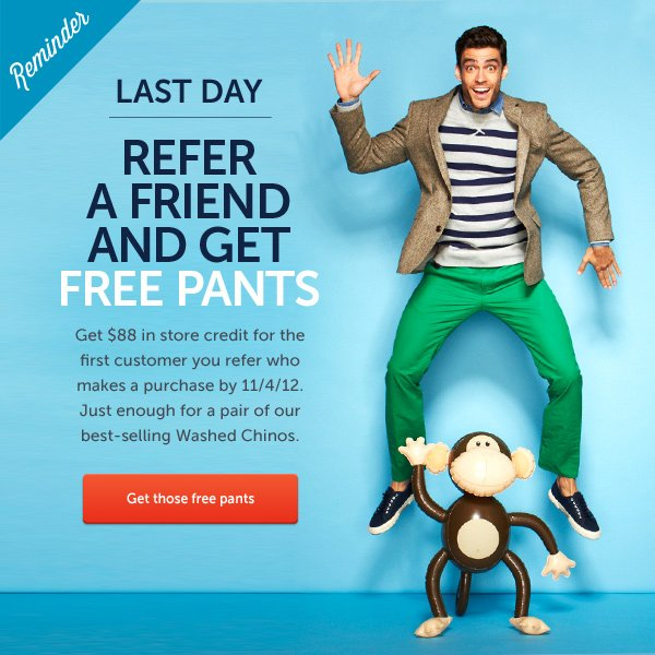Last Day To Refer A Friend And Get Free Pants!