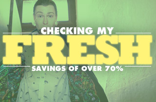 Checking My Fresh: Savings of Over 70%