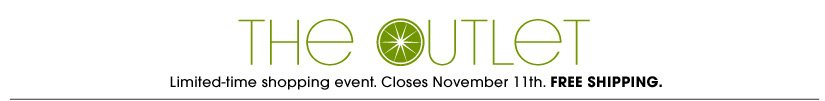 THE OUTLET Limited-time shopping event. Closes November 11th. FREE SHIPPING.
