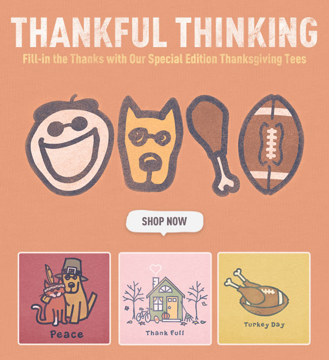 Thankful Thinking - Thanksgiving Limited Edition Tees from Life is good