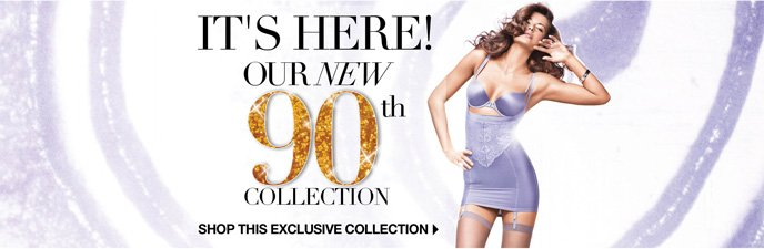 It's Here! Our New 90th Anniversary Collection