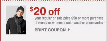 $20 off your regular or sale price $50 or more purchase of men's or women's cold-weather accessories!† PRINT COUPON.