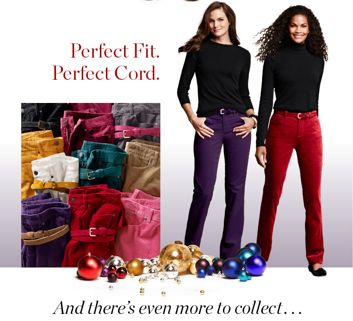 The Collectibles with rich colors like these, why choose? (Get one for her...two for you!) Shop the collectibles. Perfect Fit. Perfect Cord. Even more to collect...
