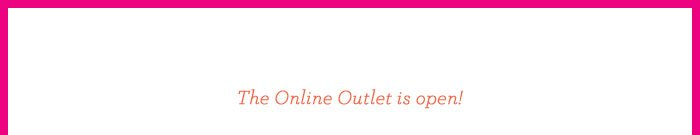 The Online Outlet is open!