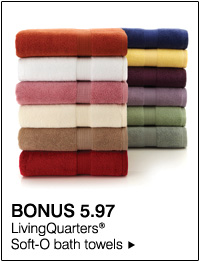 BONUS 5.97 LivingQuarters® Soft-O bath towels.