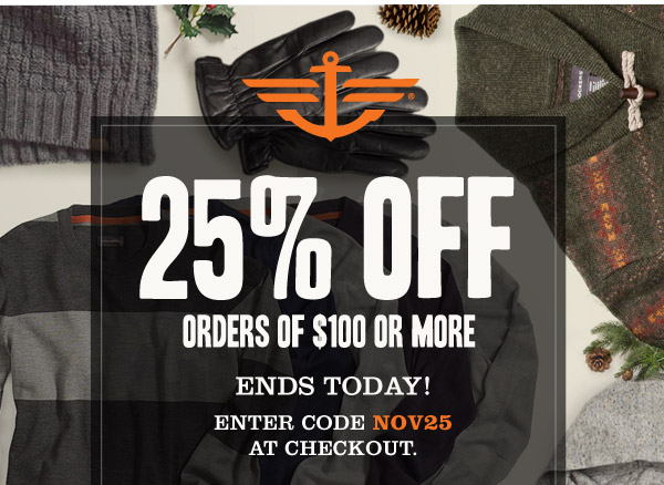 25% OFF ORDERS OF $100 OR MORE
