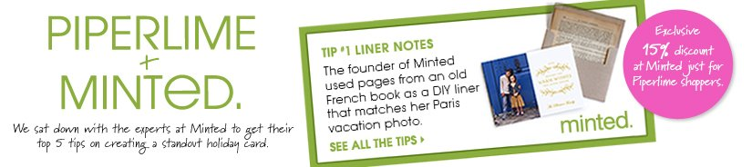 PIPERLIME + MINTED. SEE ALL THE TIPS