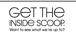 GET THE INSIDE SCOOP. Want to see what we're up to?