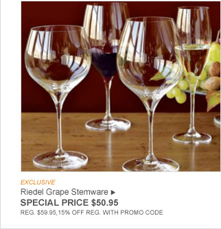 EXCLUSIVE - Riedel Grape Stemware - SPECIAL PRICE $50.95 - REG. $59.95,15% OFF REG. WITH PROMO CODE