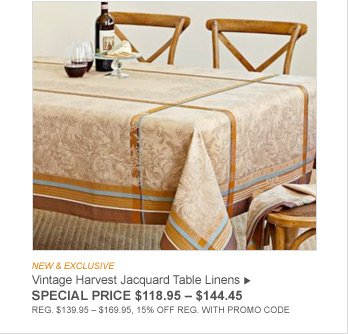 NEW & EXCLUSIVE - Vintage Harvest Jacquard Table Linens - SPECIAL PRICE $118.95 - $144.45 -REG. $139.95 - $169.95, 15% OFF REG. WITH PROMO CODE