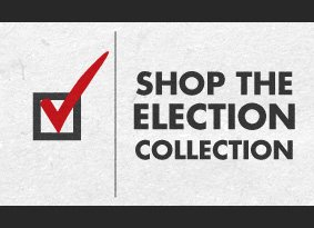 Shop the election collection
