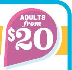 ADULTS from $20