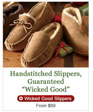 "Handstitched Slippers, Guaranteed ""Wicked Good."""