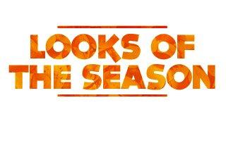 Looks of the Season