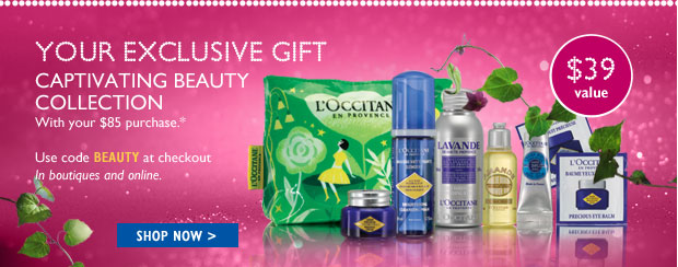 Your Exclusive Gift CAPTIVATING BEAUTY COLLECTION With your $85 purchase.* $39 VALUE Use code BEAUTY at checkout In boutiques and online.