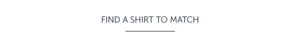 Find a Shirt to Match