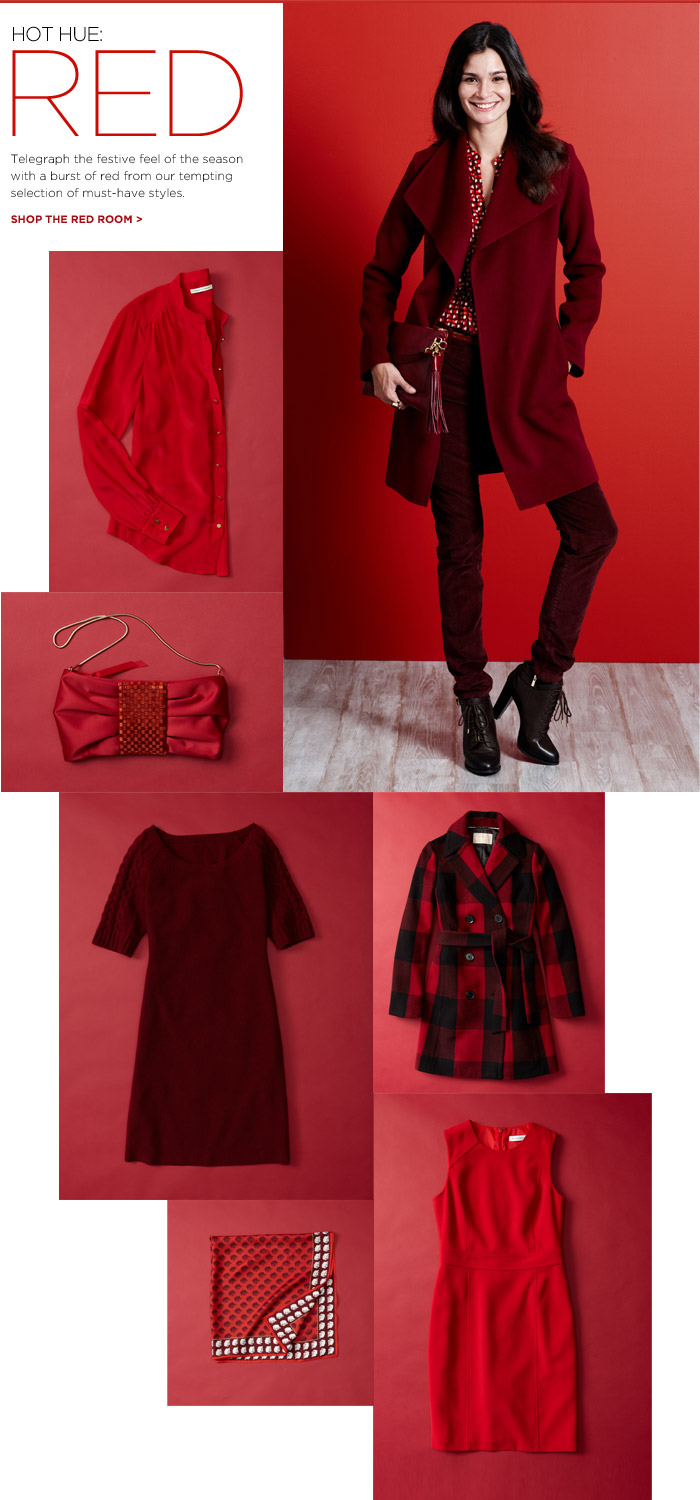 HOT HUE: RED | Telegraph the festive feel of the season with a burst of red from our tempting selection of must-have styles. Shop the red room