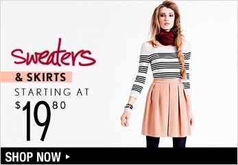 Sweaters & Skirts Starting at $19.80 - Shop Now