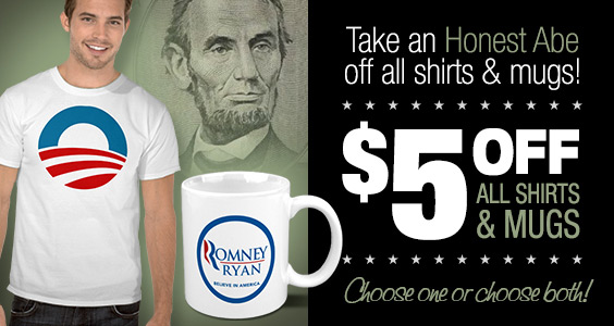 Take an Honest Abe off all shirts & mugs! $5 Off All Shirts & Mugs! Choose one or choose both!