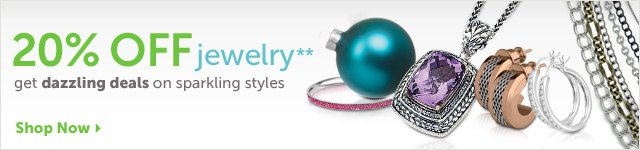 20% OFF jewelry** - get dazzling deals on sparkling styles - Shop Now
