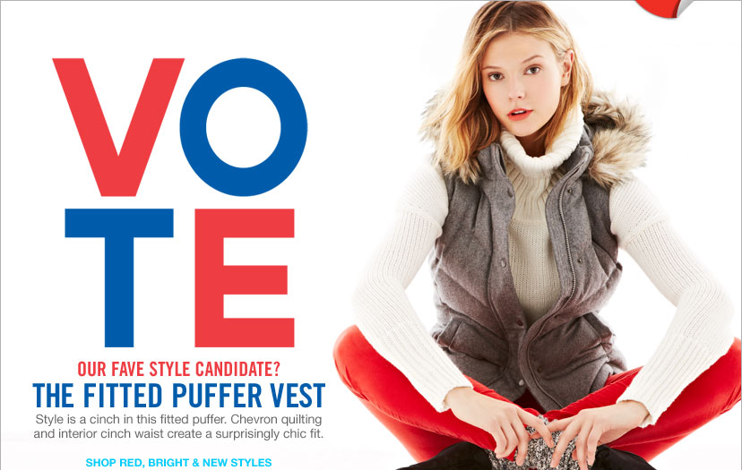 VOTE | OUR FAVE STYLE CANDIDATE? THE FITTED PUFFER VEST | SHOP RED, BRIGHT & NEW STYLES