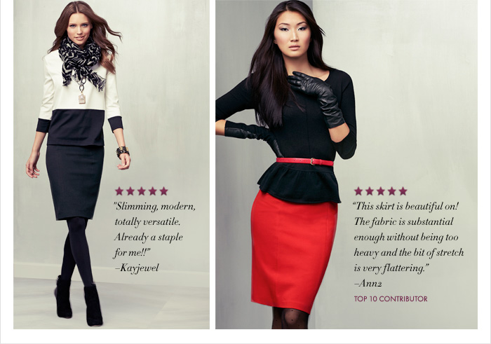 """""""Slimming, modern, totally versatile. Already a staple for me!!"""" –Kayjewel   """"This skirt is beautiful on! The fabric is substantial enough without  being too heavy and the bit of stretch is very flattering"""" –Ann2  TOP 10 CONTRIBUTOR"""