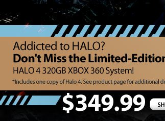 Addicted to Halo? Don't miss the Limited-Edition Halo 4 320GB XBOX 360 System
