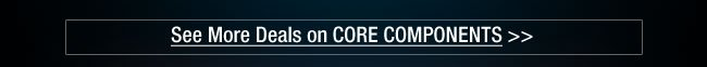 See more deals on Core Components
