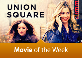 Movie of the Week: Union Square