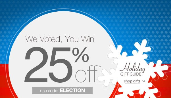 We Voted - You Win! Enjoy 25% Off!
