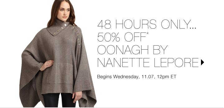 50% Off* Oonagh by Nanette Lepore...Shop now