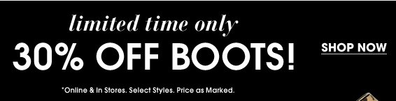30% Off Boots - Limited Time Only!