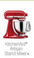 KitchenAid® Artisan Stand Mixer.
