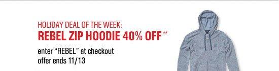Holiday Deal of the Week - Rebel Zip Hoodie 40% Off** Offer ends Nov. 13, 2012