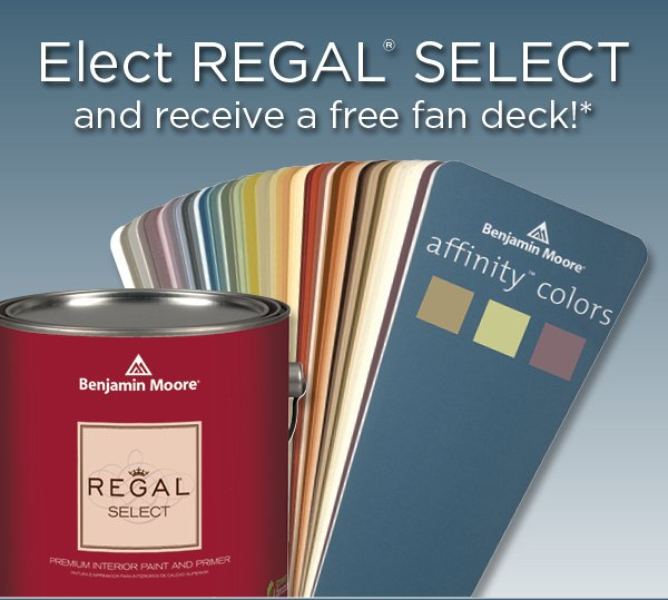 Free Affinity Colors Fan Deck offer requires purchase of 2 or more gallons of Regal Select interior paint at our eStore only.  Offer valid through November 12, 2012, 11:59 pm EST. Limit one per household. Please click here to order.